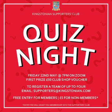 Kingstonian Supporters Club Quiz Night - Friday 22nd May, 7pm on Zoom